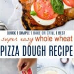 pinterest image for super easy whole wheat pizza dough