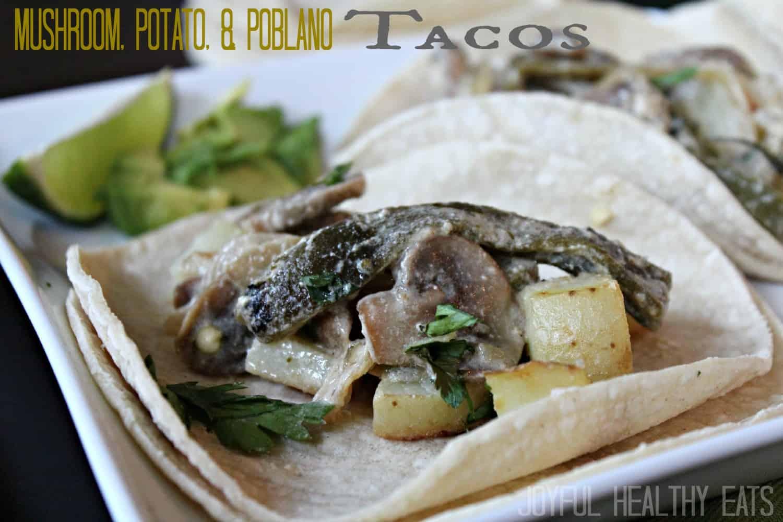 Mushroom Potato Poblano Tacos #poblanopeppers #tacos