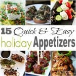 15 Quick & Easy Holiday Appetizers