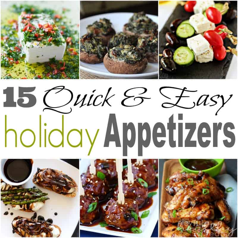 15 Quick & Easy Holiday Appetizers #appetizers #holidays #starters #newyears #recipes
