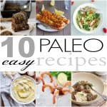 10 Easy Paleo Recipes for Clean Eating