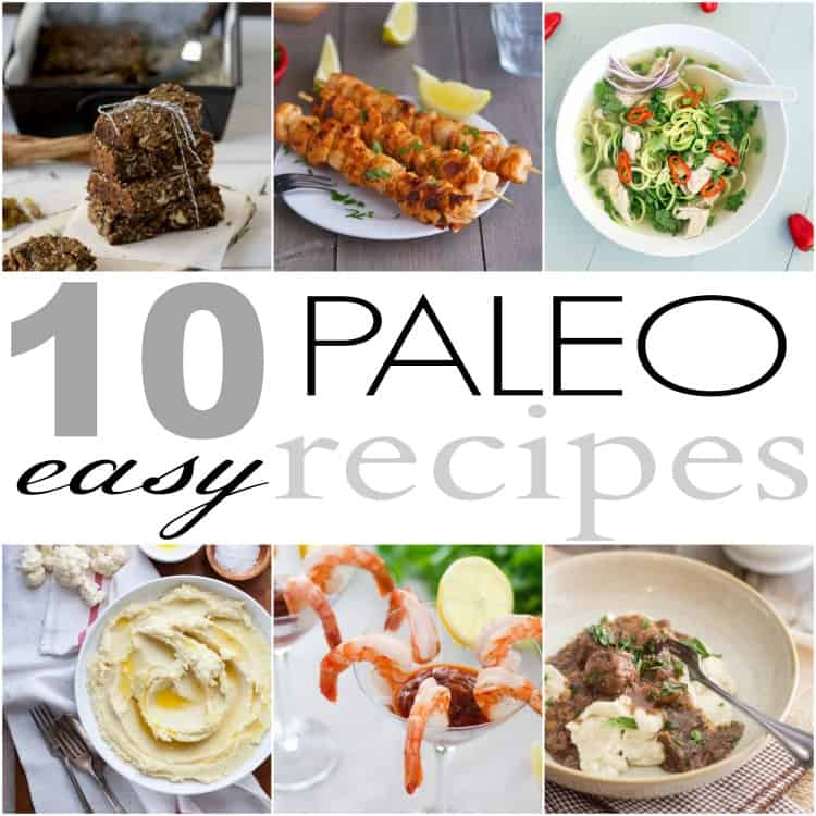 10 Easy Paleo Recipes #paleo #cleaneating #nograins #nodairy #recipes