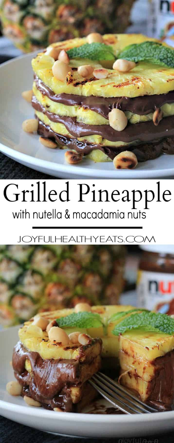 Sweet Juicy Pineapple lightly grilled then topped with chocolate Nutella spread and garnished with toasted macadamia nuts - a unique and healthy dessert recipe for summer! | joyfulhealthyeats.com #recipes
