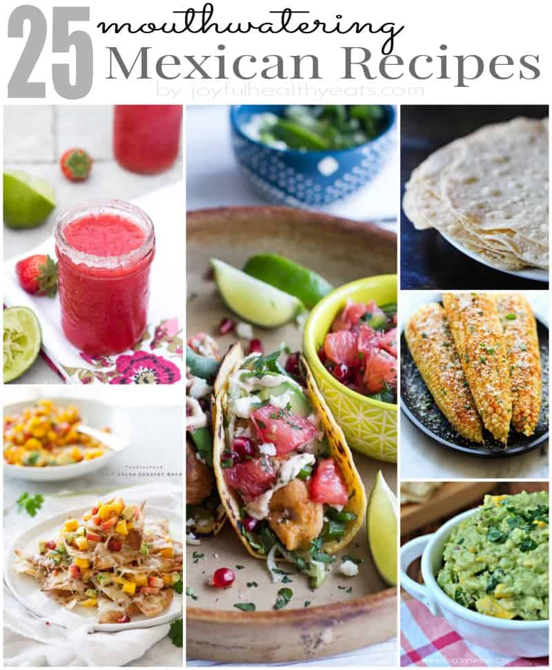 25 Mouthwatering Mexican Food Recipes Roundup with examples of 6 Mexican recipes