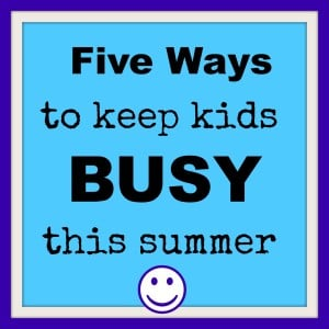 Five-Ways-to-Keep-Kids-Busy-this-Summer.jpg-300x300