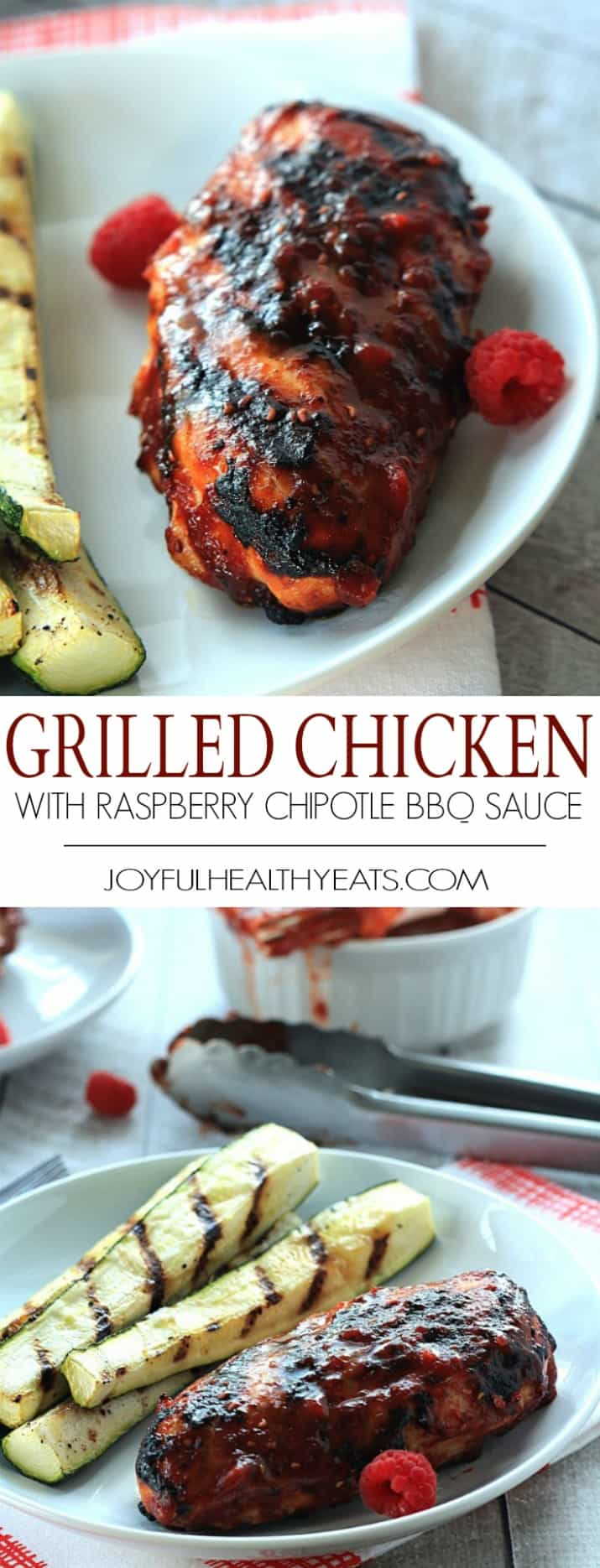 The ultimate grilled dinner in less than 30 minutes! Grilled Chicken Breast with a homemade Raspberry Chipotle BBQ Sauce | joyfulhealthyeats.com #recipes