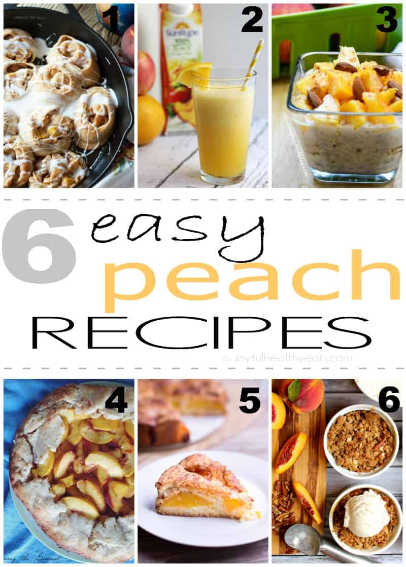 6 Fresh & Easy Peach Recipes  perfect for the summer | www.joyfulhealthyeats.com