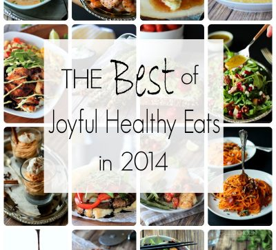 The Most Popular Recipes of Joyful Healthy Eats 2014 | www.joyfulhealthyeats.com | #mostpinned #healthy #recipes #food