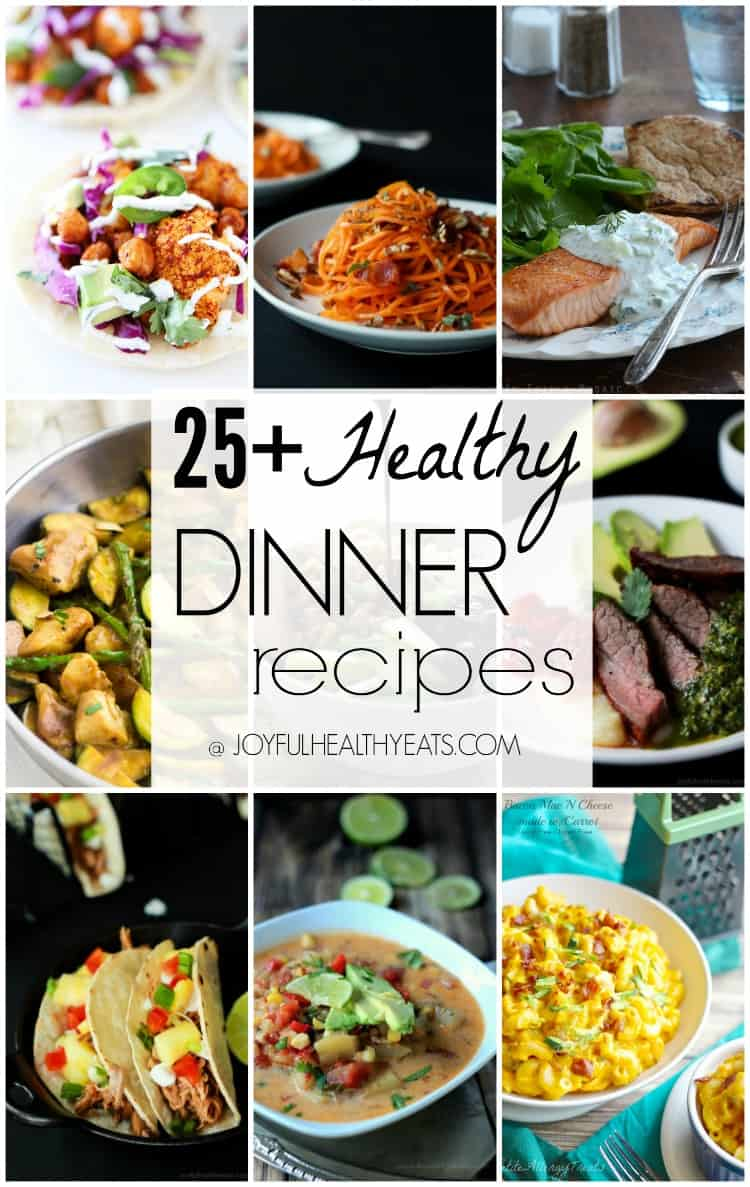 An amazing collection of 25+ Healthy Dinner Recipes from the top food bloggers out there! | www.joyfulhealthyeats.com #glutenfree #paleo #eathealthy #easyrecipes