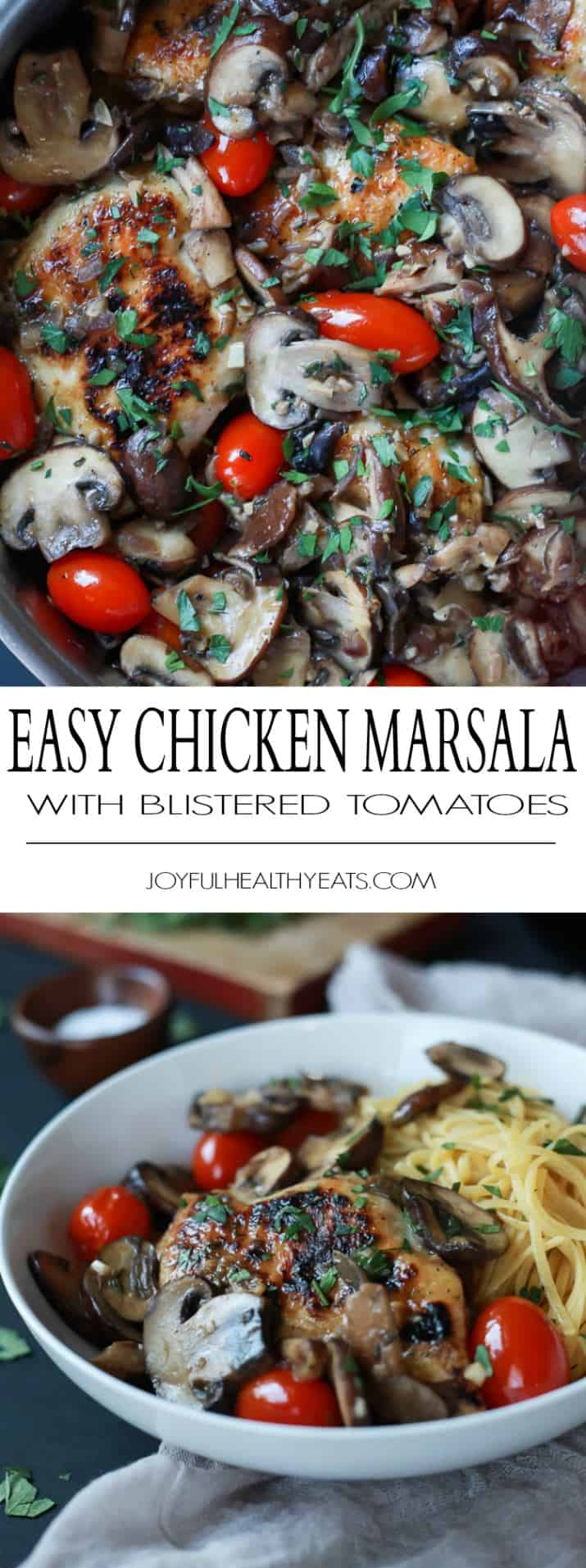 Easy Chicken Marsala cooked in butter and marsala wine then topped with Blistered Tomatoes. This dish is light, takes 30 minutes to make, is gluten free, under 350 calories, and is freakin tasty! | joyfulhealthyeats.com