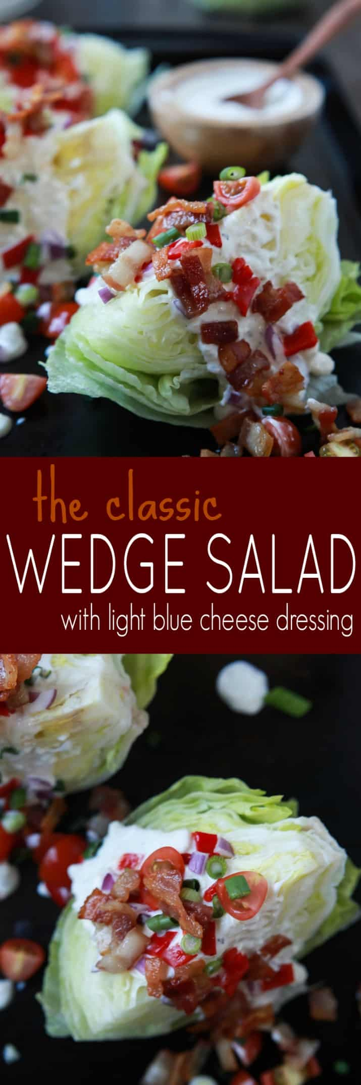 Simple Classic Wedge Salad with a Light Blue Cheese Dressing - a easy refreshing salad loaded with flavor from crispy Bacon to tangy Blue Cheese! Definitely a crowd pleaser and only 179 calories! | joyfulhealthyeats.com #glutenfree