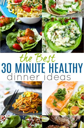 pinterest image for 30 of the Best Healthy 30 Minute Dinner Recipes