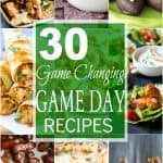 30 Game Changing Game Day Recipes