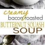 A collage of Creamy Bacon Roasted Butternut Squash Soup.