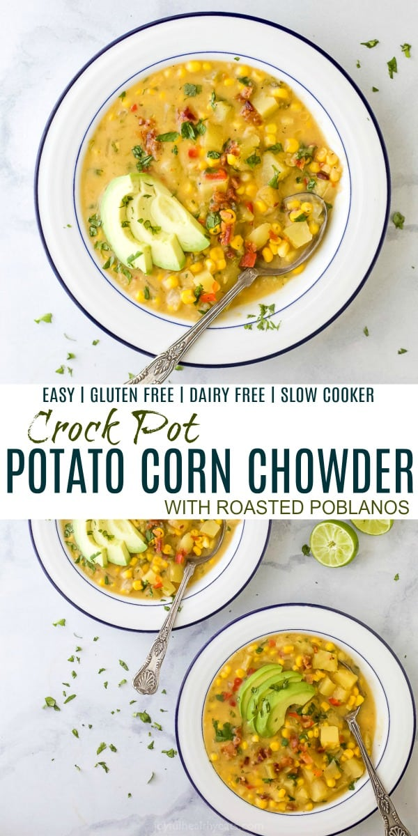 pinterest image for easy crock pot potato corn chowder with pobalnos