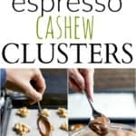 A collage of Espresso Cashew Clusters.