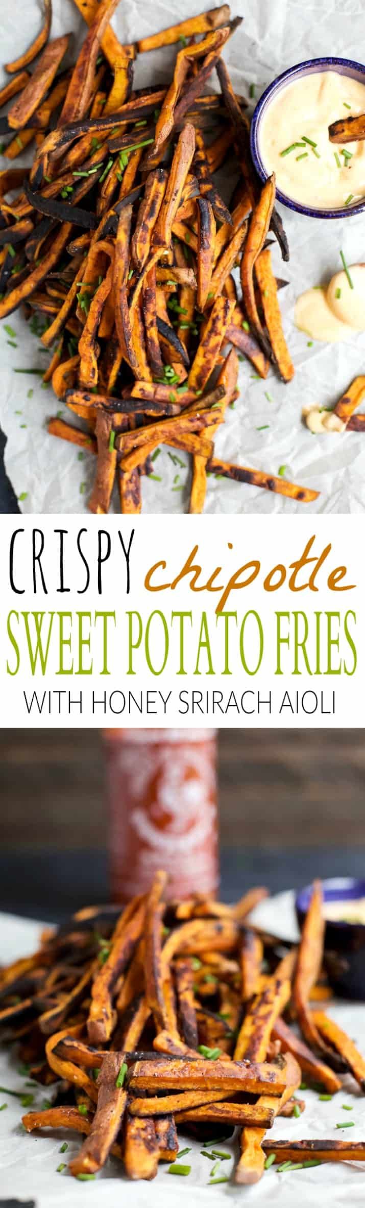 Pinterest collage for Crispy Chipotle Sweet Potato Fries with Honey Sriracha Aioli recipe