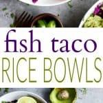 Fish Taco Rice Bowls