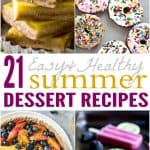 21 of the BEST Easy Healthy Summer Dessert Recipes using simple ingredients that are light, refreshing and full of bold flavors!