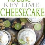 A collage of Easy No-Bake Key Lime Cheesecake