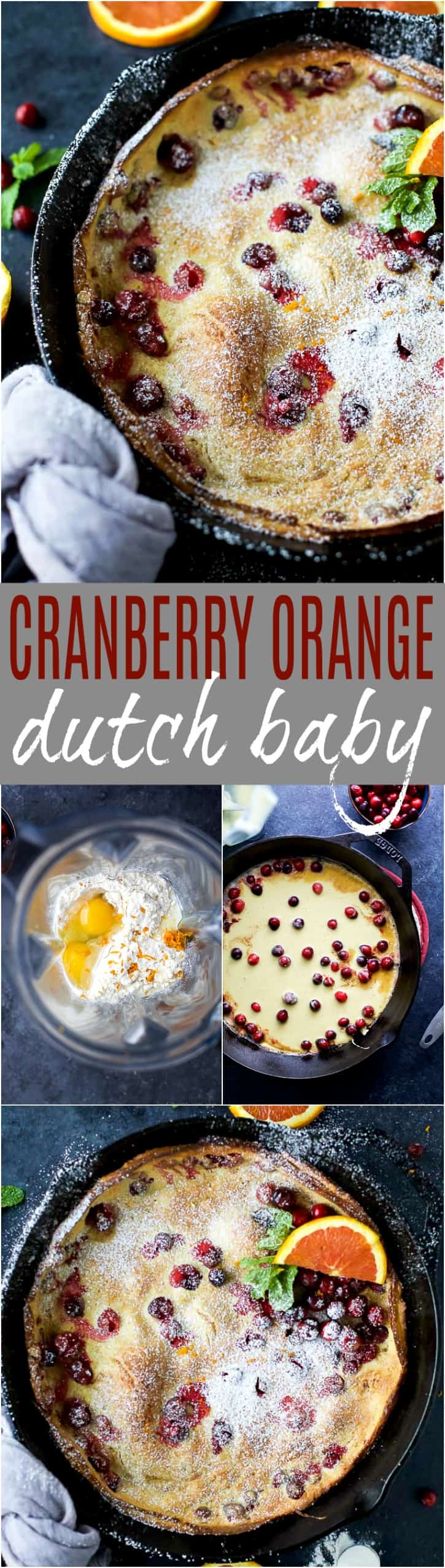 Easy Cranberry Orange Dutch Baby baked till crispy on the outside and fluffy on the inside. A stunning festive breakfast recipe that's perfect for the holidays!
