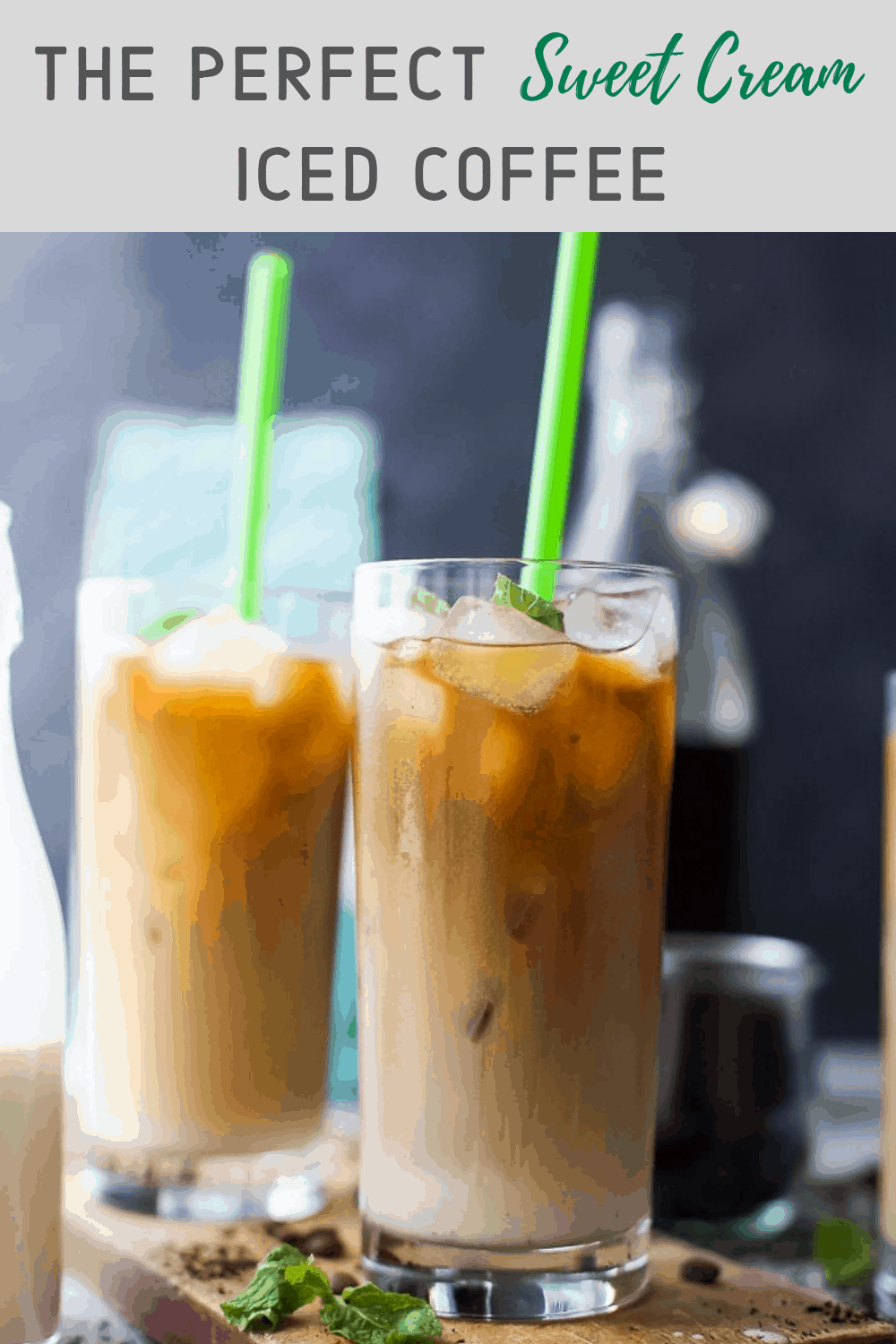 Perfect Homemade Iced Coffee Recipe With A Sweet Cream Finish