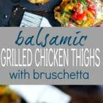 Balsamic Grilled Chicken Thighs with Bruschetta_long