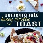 pinterest pin for pomegranate honey ricotta toast