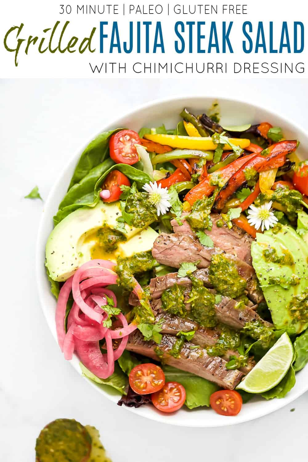 pinterest image for Grilled Fajita Steak Salad with Chimichurri Dressing