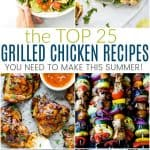 The Top 25 Grilled Chicken Recipes you Need to Make this Summer