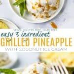 pinterest image for easy vegan grilled pineapple dessert with coconut milk ice cream