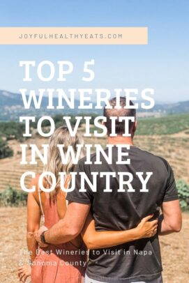 Pinterest Image for the Top 5 Wineries to Visit in Californias Wine Country