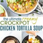 pinterest image for creamy crockpot chicken tortilla soup