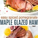 easy pomegranate maple glazed ham recipe