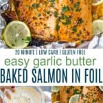 pinterest image for easy 20 minute garlic butter baked salmon in foil