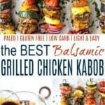 pinterest image for the best ever balsamic grilled chicken kabobs