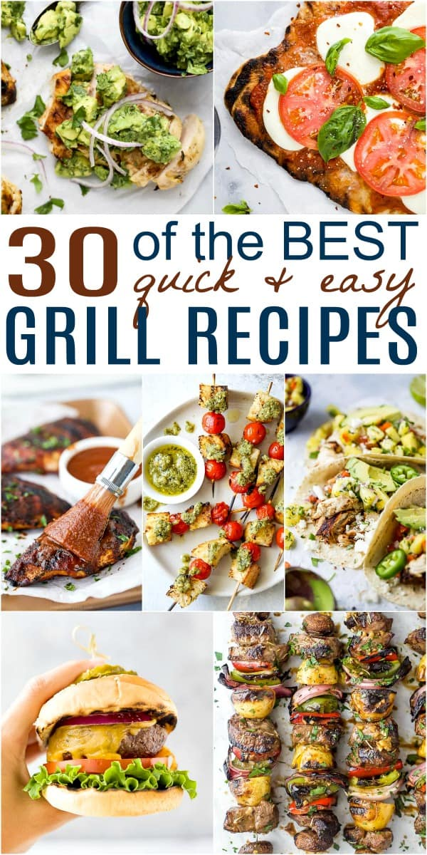 pinterest image for 30 quick easy grill recipes perfect for summer