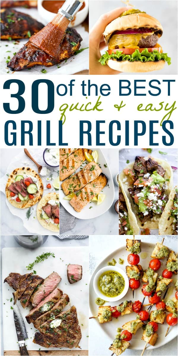 pinterest image for 30 quick easy grill recipes perfect for summer nights