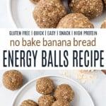 pinterest image for no bake banana bread energy bites