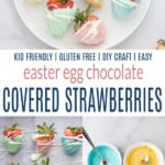 pinterest image for Easter Egg Chocolate Covered Strawberries